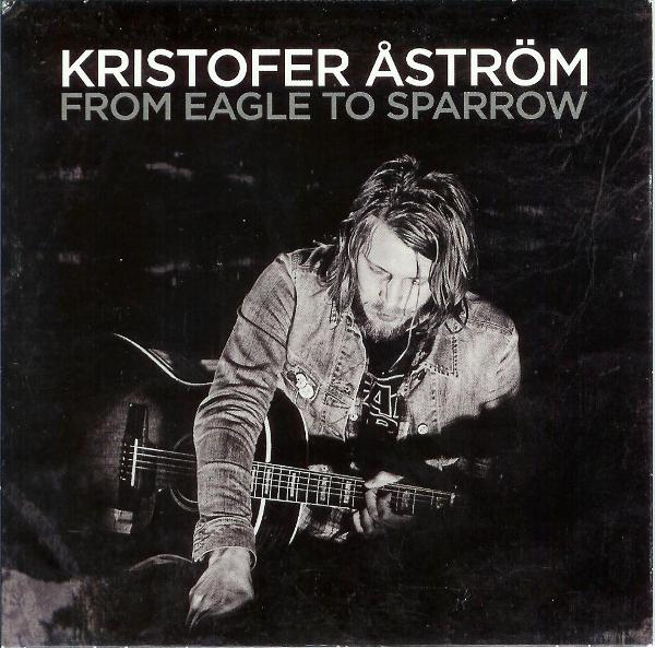 Kristofer Astrom - From Eagle To Sparrow